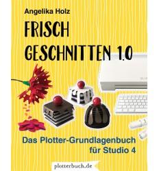 Plotterbuch Frisch Geschnitten 1.0 - Grundlagenbuch für Studio 4