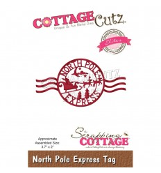 Stanzschablone North Pole Express Tag - Cottage Cutz